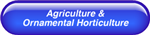 Agriculture & Ornamental Horticulture